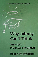 Why Johnny Can't Think: America's Professor-Priesthood